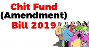 Chit Funds (Amendment) Bill 2019 - What should you know