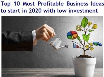Top 10 Most Profitable Business Ideas to start in 2020