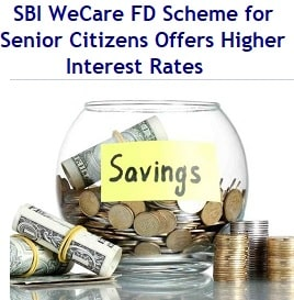 SBI WeCare Fixed Deposit Scheme for Senior Citizens