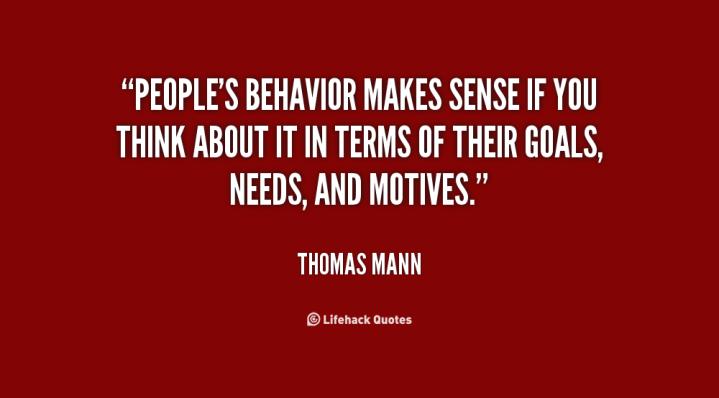 quote-Thomas-Mann-peoples-behavior-makes-sense-if-you-think-92227