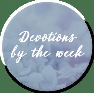 Devotions by the week