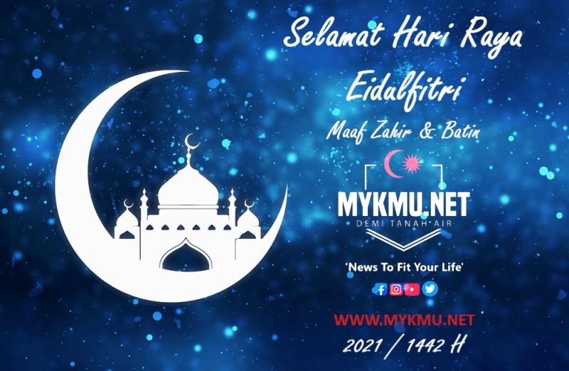 Selamat Hari Raya Eidulfitri - MYKMU.NET