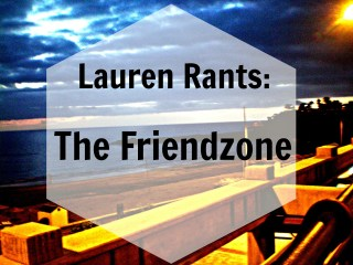 the friendzone, rant, my lavender tinted world, lauren, lightinglavender,lollalong