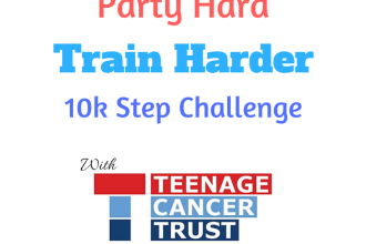 Party Hard Train Harder 10,000 step challenge title image in association with Teenage Cancer Trust