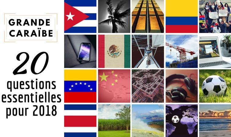 Grande Caraïbe : 20 questions essentielles pour 2018