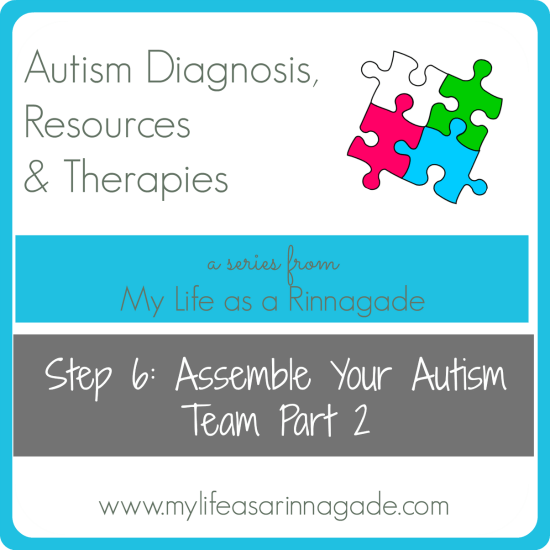 Step 6: Assemble your autism team via my life as a rinnagade