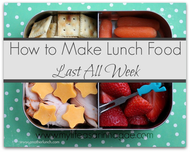 How to Make Lunch Food Last All Week