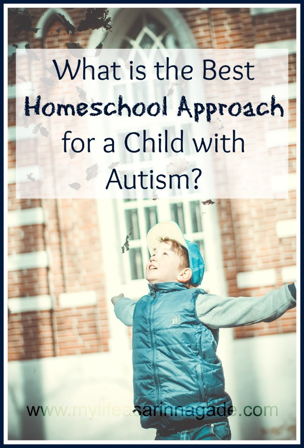 What is the best Homeschool Approach for a Child with Autism via My Life as a Rinnagade
