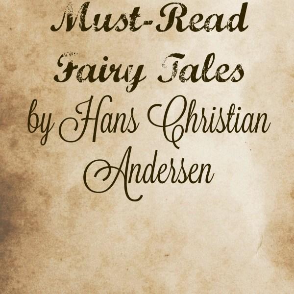 Must-Read Fairy Tales by Hans Christian Andersen via My Life as a Rinnagade