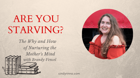 Are You Starving? The Why and How of Nurturing the Mother's Mind with Brandy Vencel