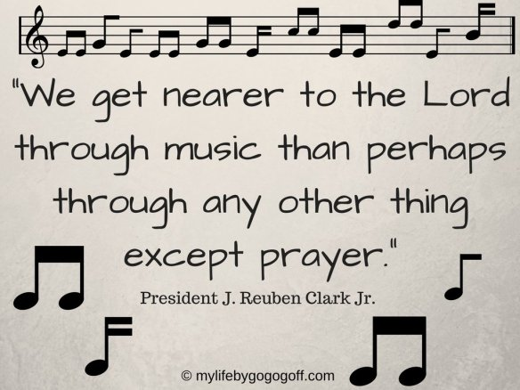 """We get nearer to the Lord through music than perhaps through any other thing except prayer."" President J. Reuben Clark Jr. #ByGogoGoff"