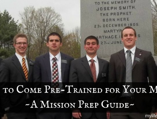 """7 Ways to Come """"Pre-Trained"""" for Your Mission! A Mission Prep Guide!"""