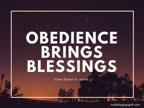 """""""Obedience brings blessings"""" ~Elder Robert D. Hales."""