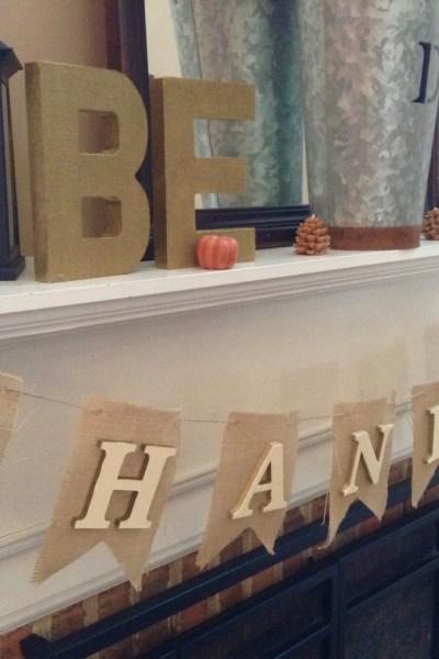 Be Thankful Banner- Thanksgiving mantel decor- Thanksgiving decor