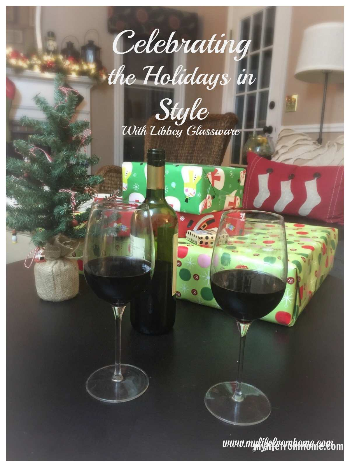 Celebrating the Holidays in Style with Libbey Glassware by www.mylifefromhome.com