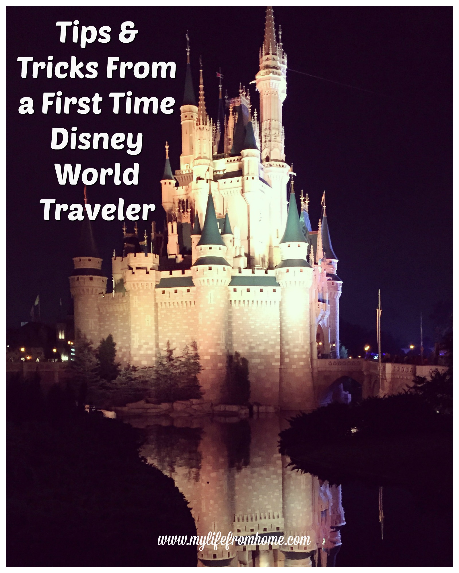 Tips & Tricks From a First Time Disney World Traveler by www.mylifefromhome.com