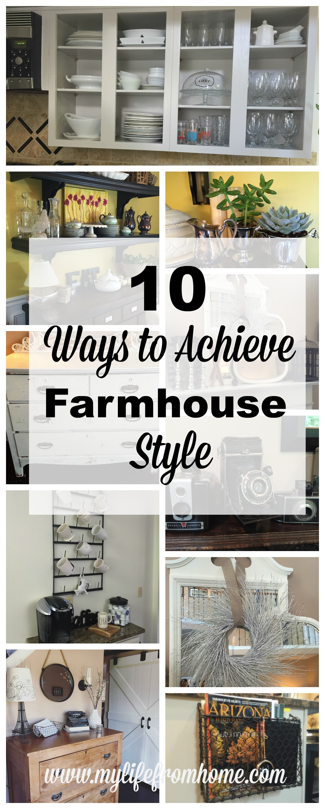10 Ways to Achieve Farmhouse Style by www.mylifefromhome.com