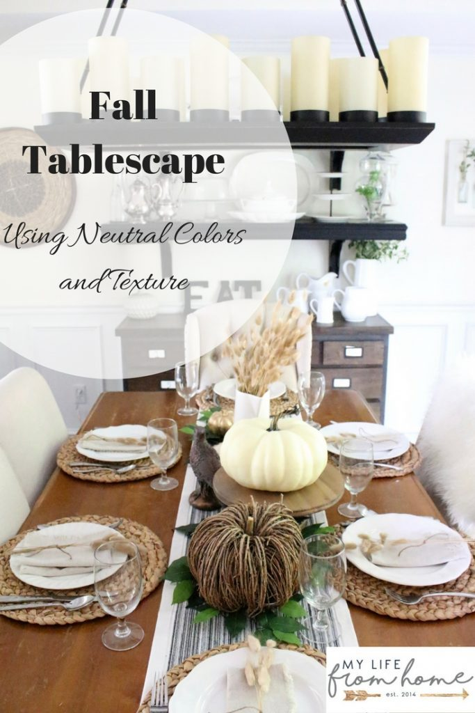 Fall Tablescape- Using Neutral Colors and Texture- fall- seasonal table- autumn- home decor- decorating ideas- DIY- DIY projects- Do it Yourself- craft- Craft ideas