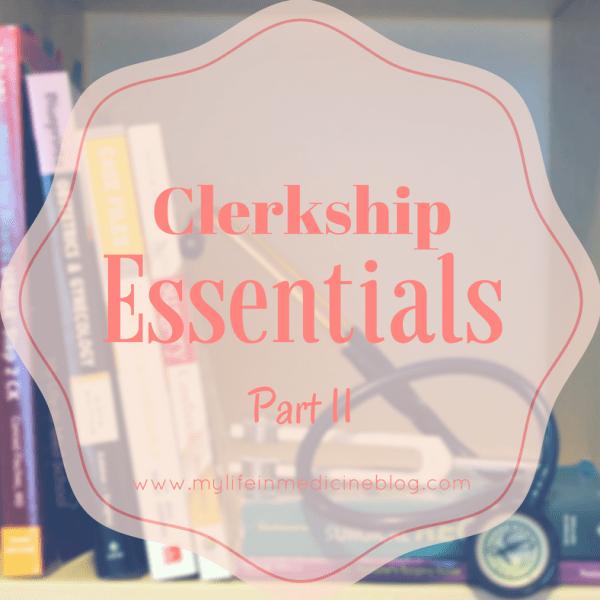 Clerkship Essentials Part 2
