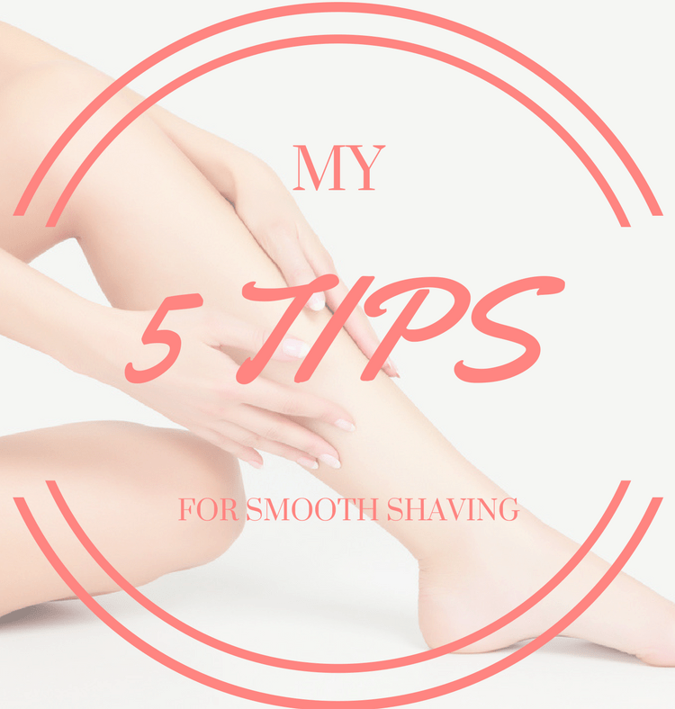 My 5 Secrets for Smooth Shaving
