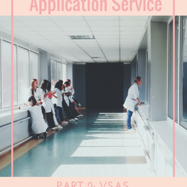 Road to Residency Part Two: VSAS