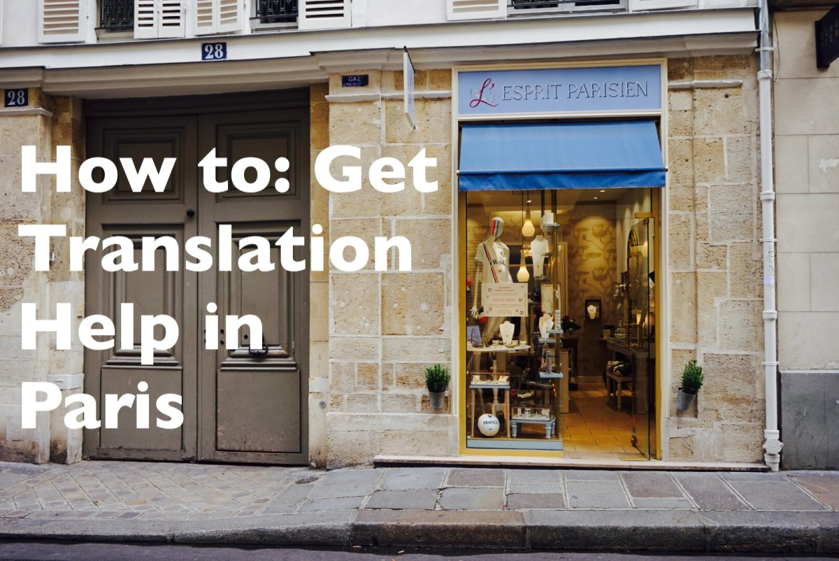 How to: Get Translation Help in Paris