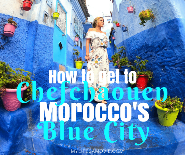 How to get to Chefchaouen mylifesamovie.com
