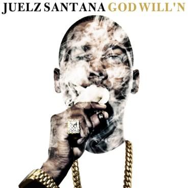 "Juelz Santana ""God Will'N"" Mixtape"