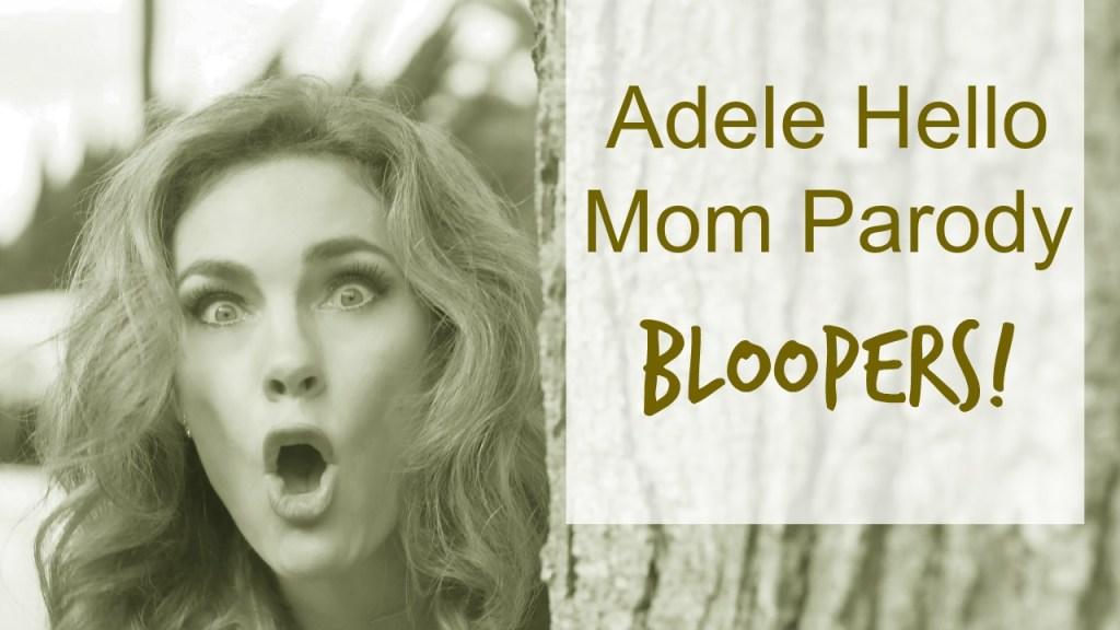 Adele – Hello Mom Parody Bloopers!