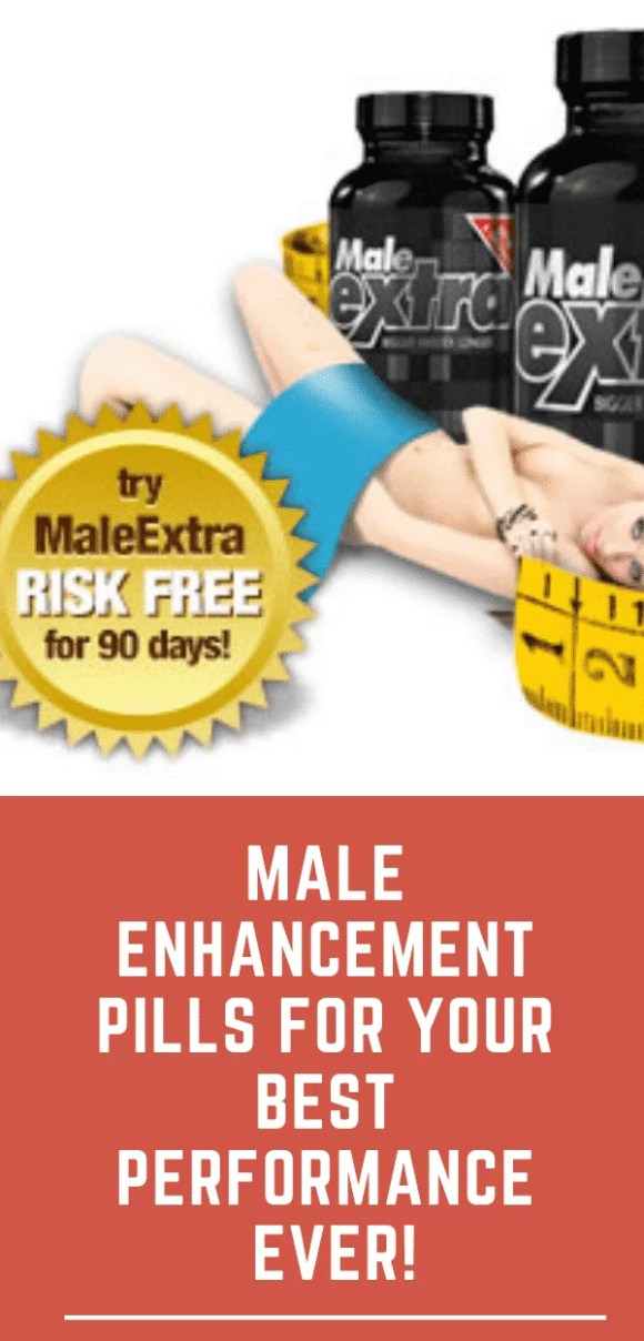 Male Enhancement Pills for Your Best Performance Ever!