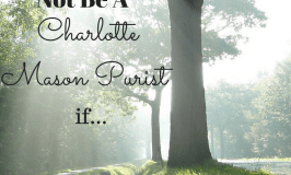 You Might Not Be A Charlotte Mason Purist if…