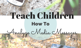 Teach Children How To Analyze Media Messages