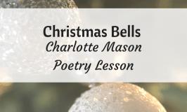 """Christmas Bells"" Charlotte Mason Poetry Lesson"