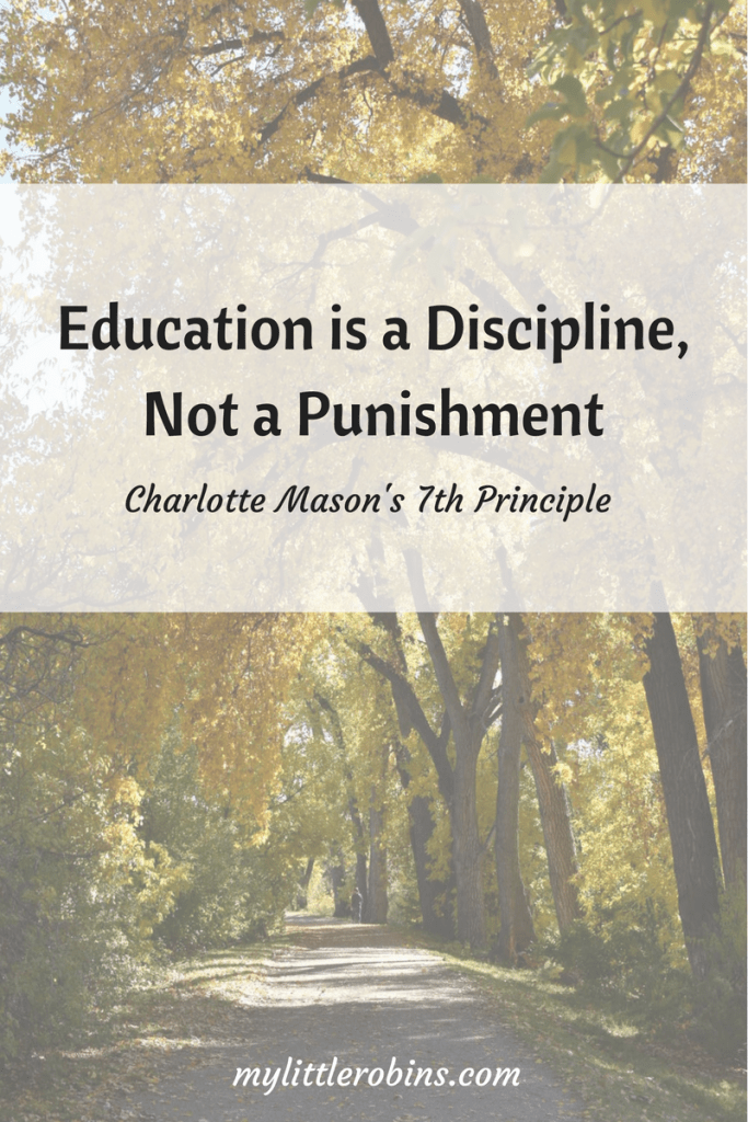 Education is a discipline- exploring #CharlotteMason 's 7th principle. Habit training is a gentle #discipline, not a punishment.