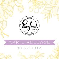 Pinkfresh Studio April 2020 Stamp and Die Release Blog Hop