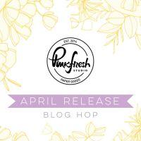 Pinkfresh Studio April 2020 Stamp and Die Release Blog Hop