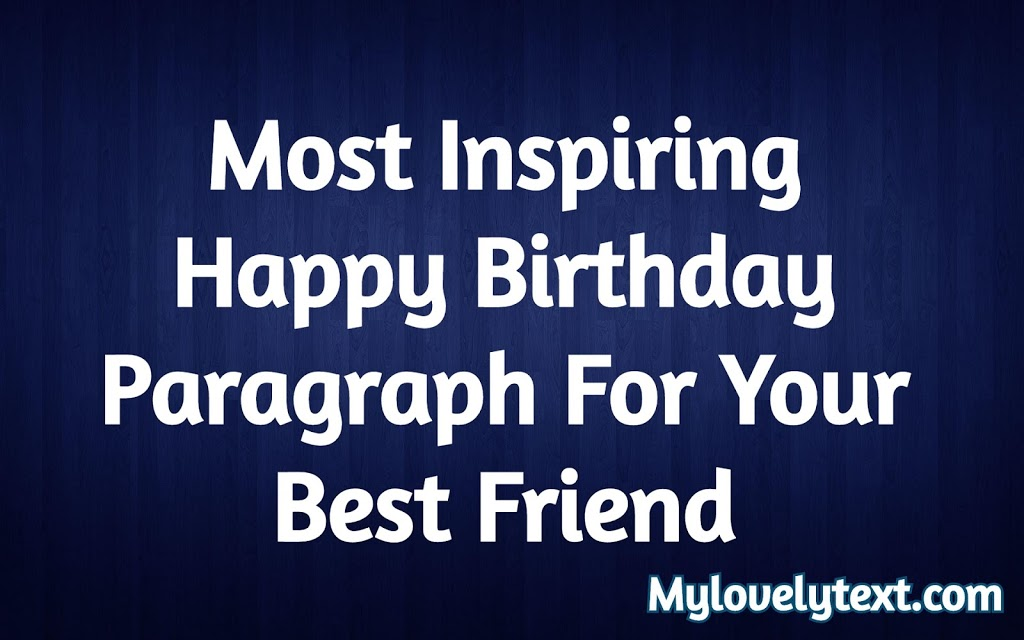 Birthday Paragraph For Best Friend Heart Melting Paragraph