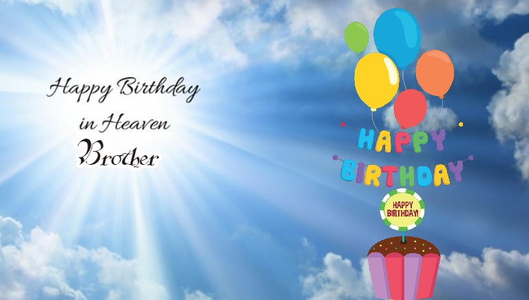 49 Happy Birthday In Heaven Brother Messages And Images