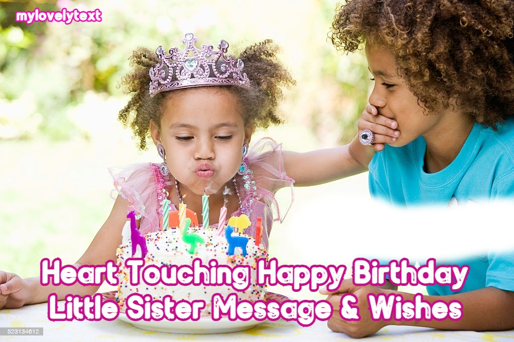 Heart Touching Happy Birthday Little Sister Message Wishes