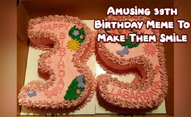 39th Birthday Meme