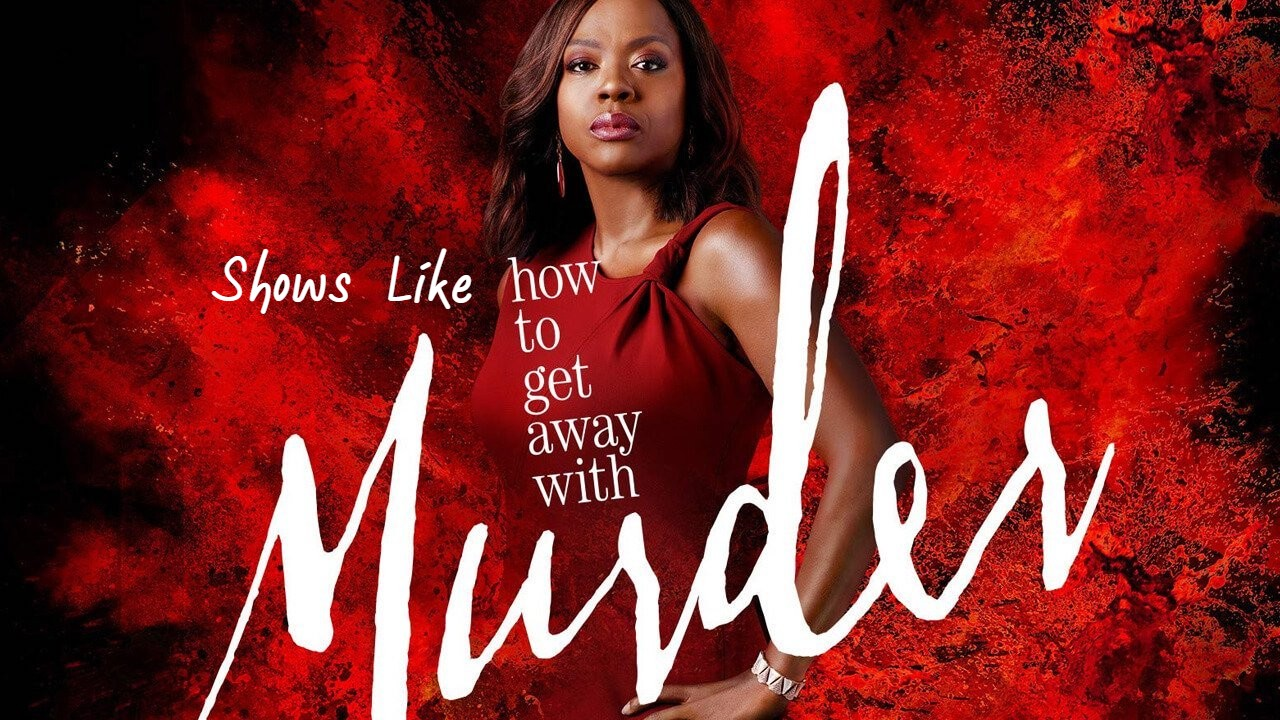 TV Shows Like How To Get Away With A Murderer