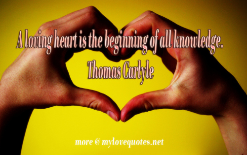 a loving heart is the beginning of all knowledge