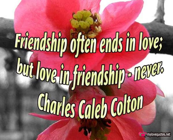 friendship often ends in love but love