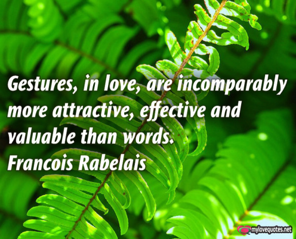gestures in love are incomparably