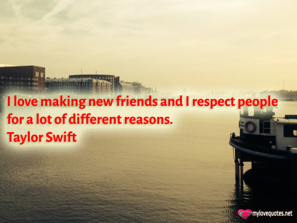 i love making new friends and i respect people