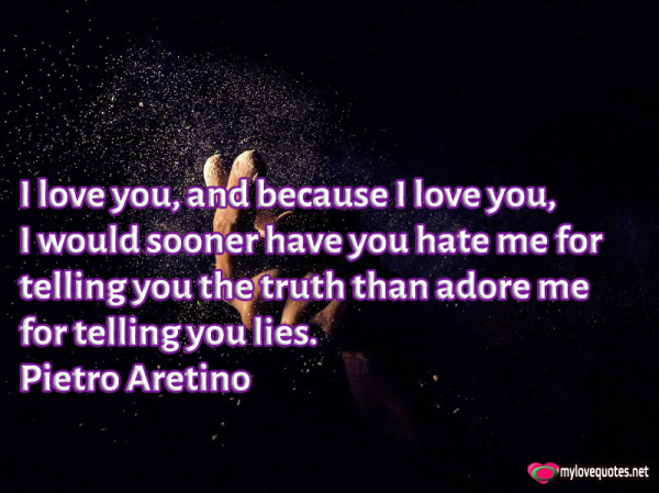 i love you and because i love you i would sooner have