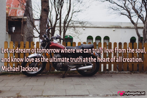 let us dream of tomorrow where we can truly love
