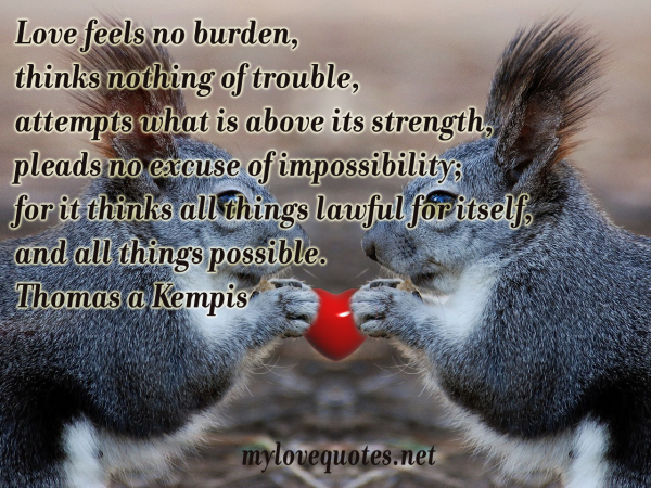 love feels no burden thinks nothing of trouble