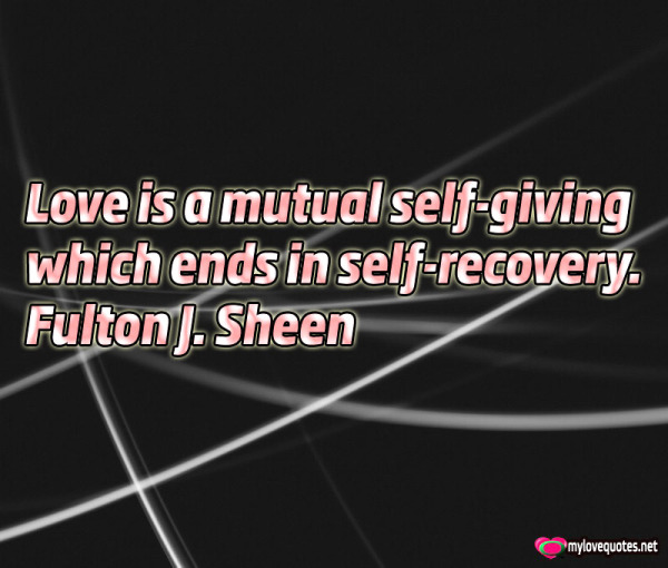 love is a mutual self giving which