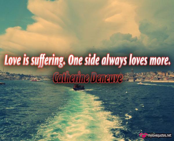 love is suffering one side